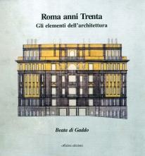 Portada del libro: Di Gaddo, Beata. 2001. Roma anni Trenta: gli elementi dell'architettura. Roma: Officina.