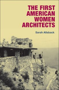 Sarah Allaback, The first american women architects, Tapa